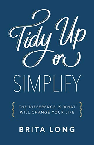 Tidy Up or Simplify - A book by Brita Long